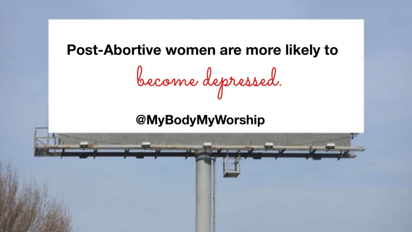 Post-abortive women are more likely to become depressed. @MyBodyMyWorship