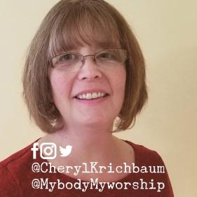 Facebook, Instagram, Twitter @CherylKrichbaum @MybodyMyworship