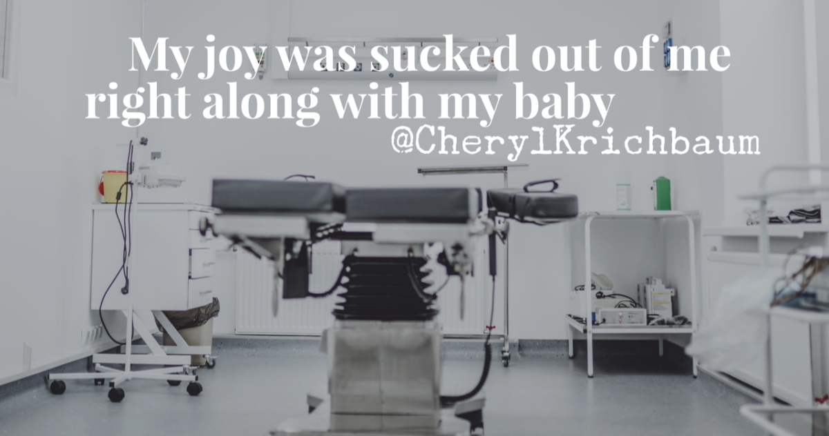 My joy was sucked out of me right along with my baby @CherylKrichbaum